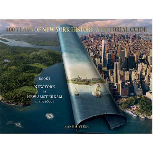 400 Years of NY History: A Pictorial Guide